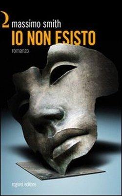 Io non esisto  by  Massimo Smith