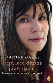 Mijn leed draagt jouw naam: een waargebeurd verhaal over eerwraak  by  Hanife Gashi