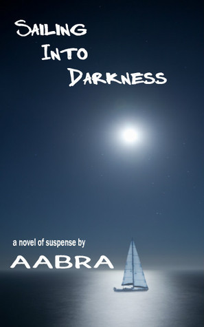 Sailing Into Darkness  by  Aabra