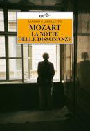 Mozart. La notte delle dissonanze  by  Sandro Cappelletto
