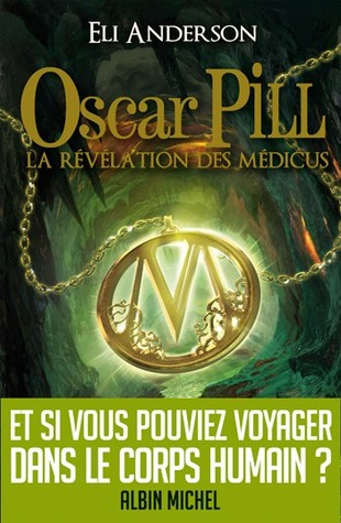 Le secret des Eternels (Oscar Pill, #3)  by  Eli Anderson