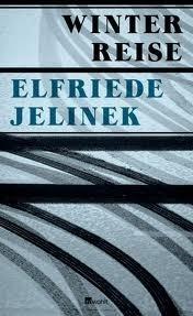Winterreise: ein Theaterstück  by  Elfriede Jelinek