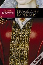 Tragédias Imperiais Juliette Benzoni