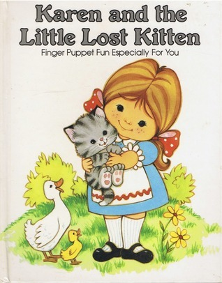 Karen and the Little Lost Kitten: Finger Puppet Fun Especially for You (A Pss Surprise! Book)  by  Peter S. Seymour
