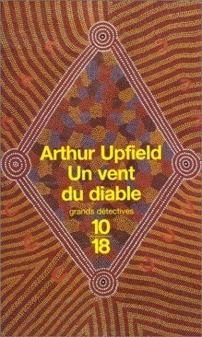 Un vent du diable  by  Arthur W. Upfield