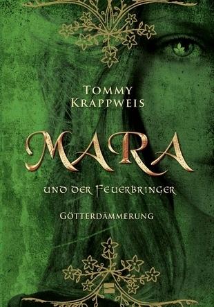 Götterdämmerung (Mara und der Feuerbringer, #3) Tommy Krappweis