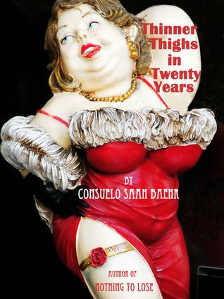 Thinner Thighs In Thirty Years Consuelo Saah Baehr