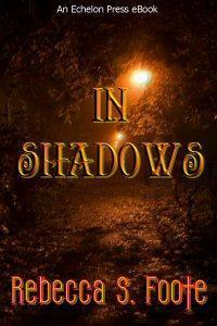 In Shadows Rebecca S. Foote