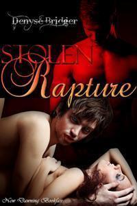 Stolen Rapture  by  Denyse Bridger