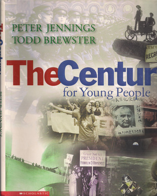 The Century For Young People  by  Jennifer Armstrong
