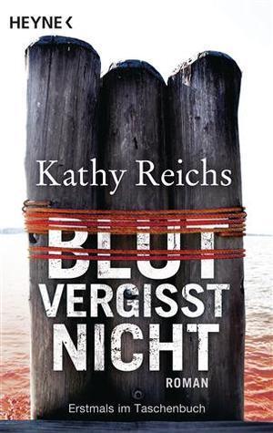 Blut vergisst nicht (Temperance Brennan, #13)  by  Kathy Reichs