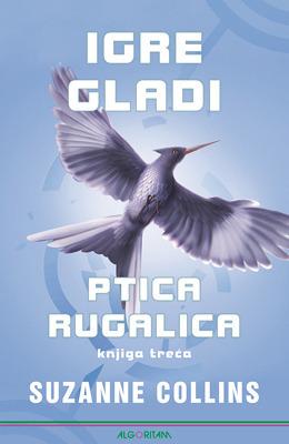 Ptica rugalica (Igre gladi, #3) Suzanne Collins