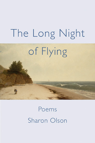 The Long Night of Flying  by  Sharon Olson