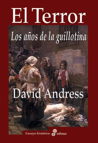 El terror. Los años de la guillotina  by  David Andress