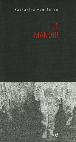Le manoir  by  Katharina von Bülow