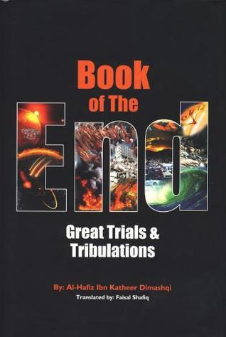 Book Of The End - Great Trials & Tribulations  by  ابن كثير