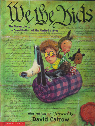 We the Kids: The Preamble to the Constitution of the United States  by  David Catrow