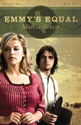 Emmys Equal (Texas Fortunes, Book 3) Marcia Gruver