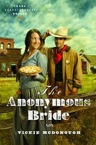 The Anonymous Bride (Texas Boardinghouse Brides, #1)  by  Vickie McDonough