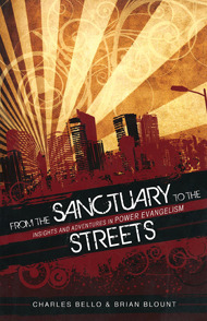 From the Sanctuary to the Streets: Insights and Adventures in Power Evangelism  by  Charles Bello