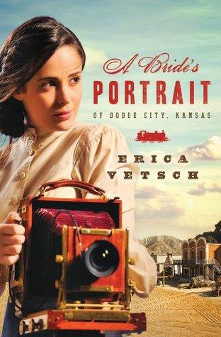A Brides Portrait of Dodge City, Kansas  by  Erica Vetsch