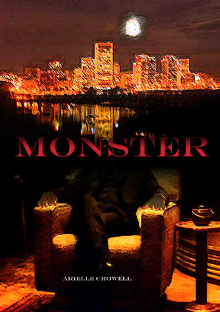 Monster  by  Arielle Crowell
