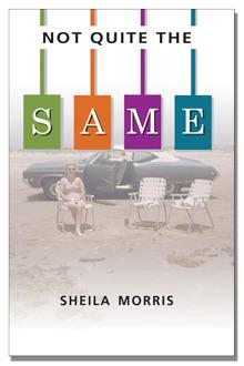 Not Quite The Same Sheila Morris