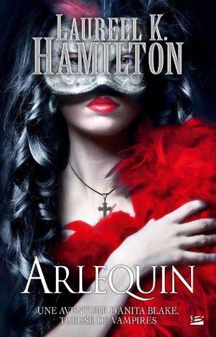 Arlequin (Anita Blake, #15) Laurell K. Hamilton
