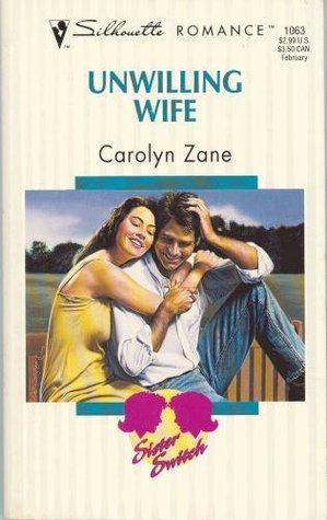 Unwilling Wife (Sister Switch #1) Carolyn Zane