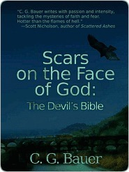 Scars on the Face of God: The Devils Bible C.G. Bauer