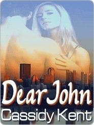 Dear John Cassidy Kent
