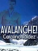 Avalanche!  by  Carolina Valdez