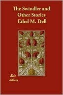 The Swindler, And Other Stories  by  Ethel M. Dell