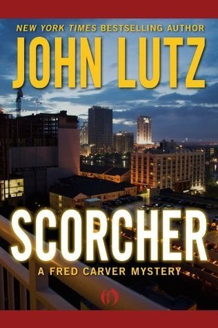Scorcher (Fred Carver, #2)  by  John Lutz