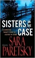 Sisters On the Case: Celebrating Twenty Years of Sisters in Crime  by  Sara Paretsky