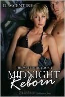 Midnight Reborn (The Watchers, #1) D. McEntire