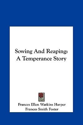 Sowing And Reaping Frances Ellen Watkins Harper