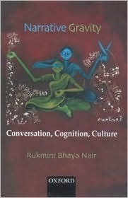 Narrative Gravity: Conversation, Cognition, Culture  by  Rukmini Bhaya Nair