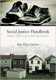 Social Justice Handbook: Small Steps for a Better World (Bridgeleader Books)  by  Mae Elise Cannon