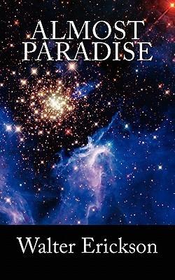 Almost Paradise Walter Erickson