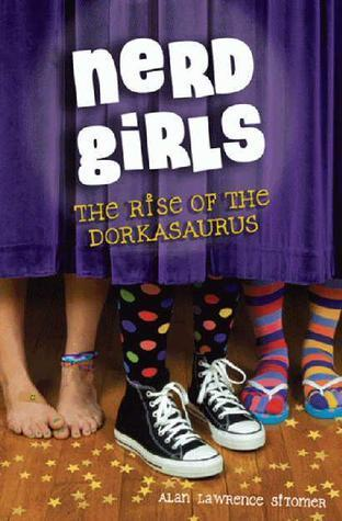 The Rise of the Dorkasaurus (Nerd Girls, #1)  by  Alan Sitomer