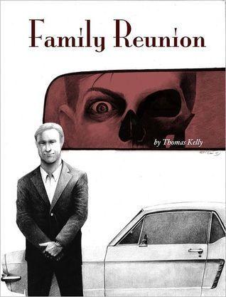 Family Reunion Thomas Kelly