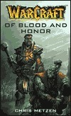 Of Blood and Honor (WarCraft, #4)  by  Chris Metzen