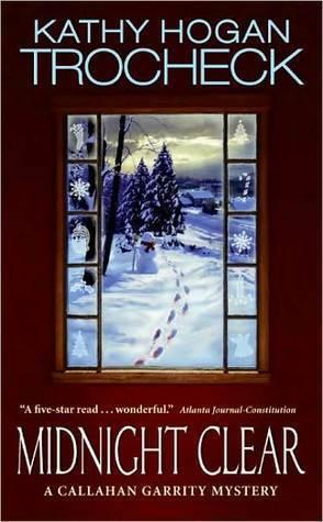 Midnight Clear (Callahan Garrity Mystery, #7) Kathy Hogan Trocheck