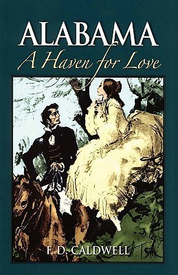 Alabama, a Haven for Love  by  F.D. Caldwell