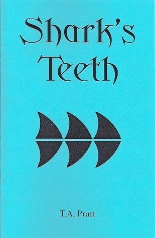Sharks Teeth (Marla Mason #5.5) Tim Pratt