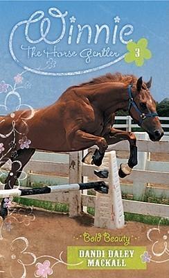 Bold Beauty (Winnie the Horse Gentler, #3) Dandi Daley Mackall