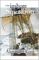 The Inshore Squadron  (Richard Bolitho, #15)  by  Alexander Kent