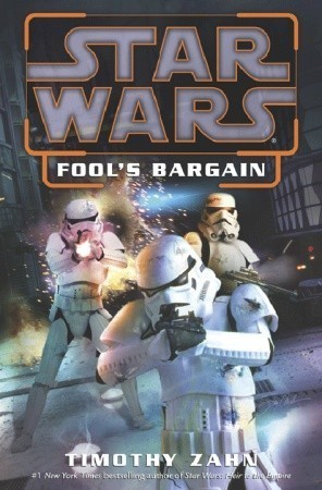 Star Wars: Fools Bargain  by  Timothy Zahn