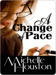 A Change of Pace Michelle Houston